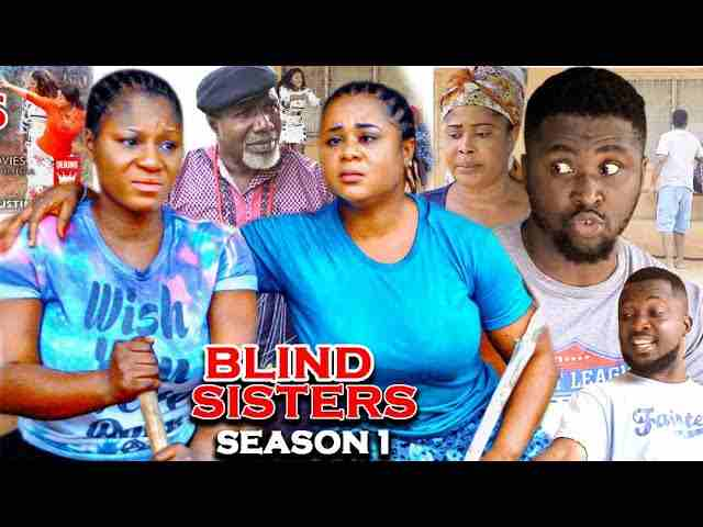 Blind Sisters Season 1 Latest Nigerian 2021 Nollywood Movie