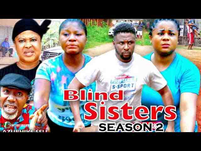 Blind Sisters Season 2 Latest Nigerian 2021 Nollywood Movie