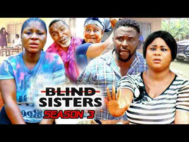 Blind Sisters Season 3 Latest Nigerian 2021 Nollywood Movie