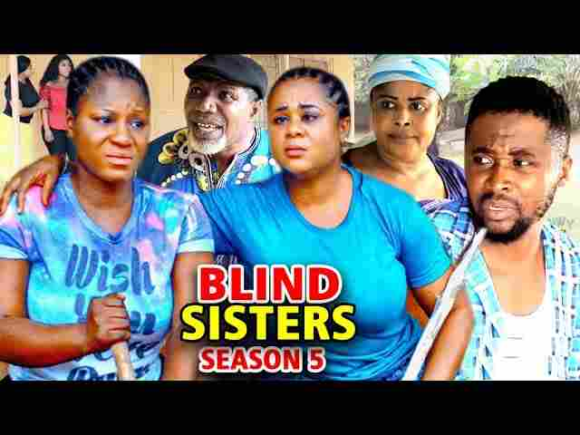 Blind Sisters Season 5 Latest Nigerian 2021 Nollywood Movie