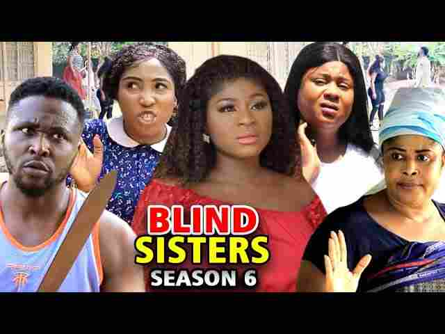 Blind Sisters Season 6 Latest Nigerian 2021 Nollywood Movie