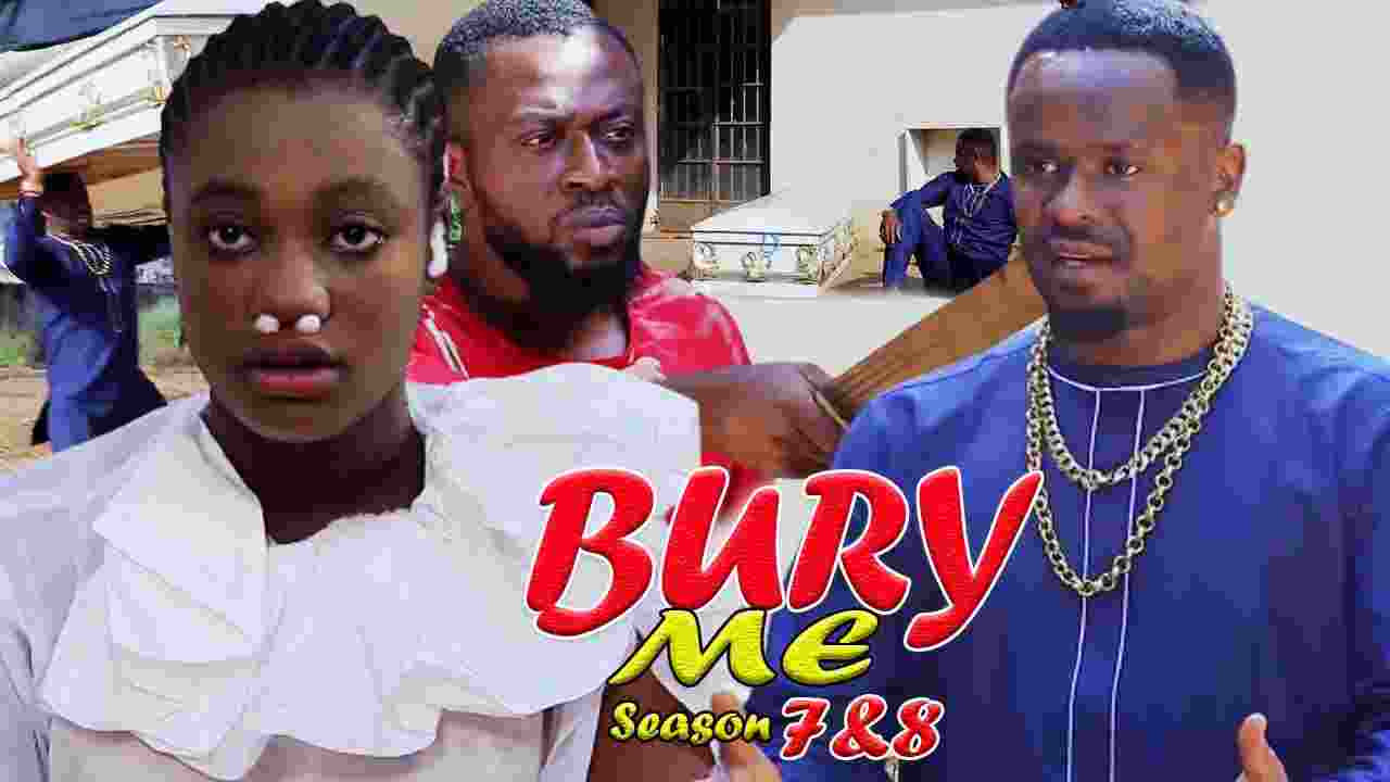 Bury Me Season 7 Latest Nigerian 2021 Nollywood Movie