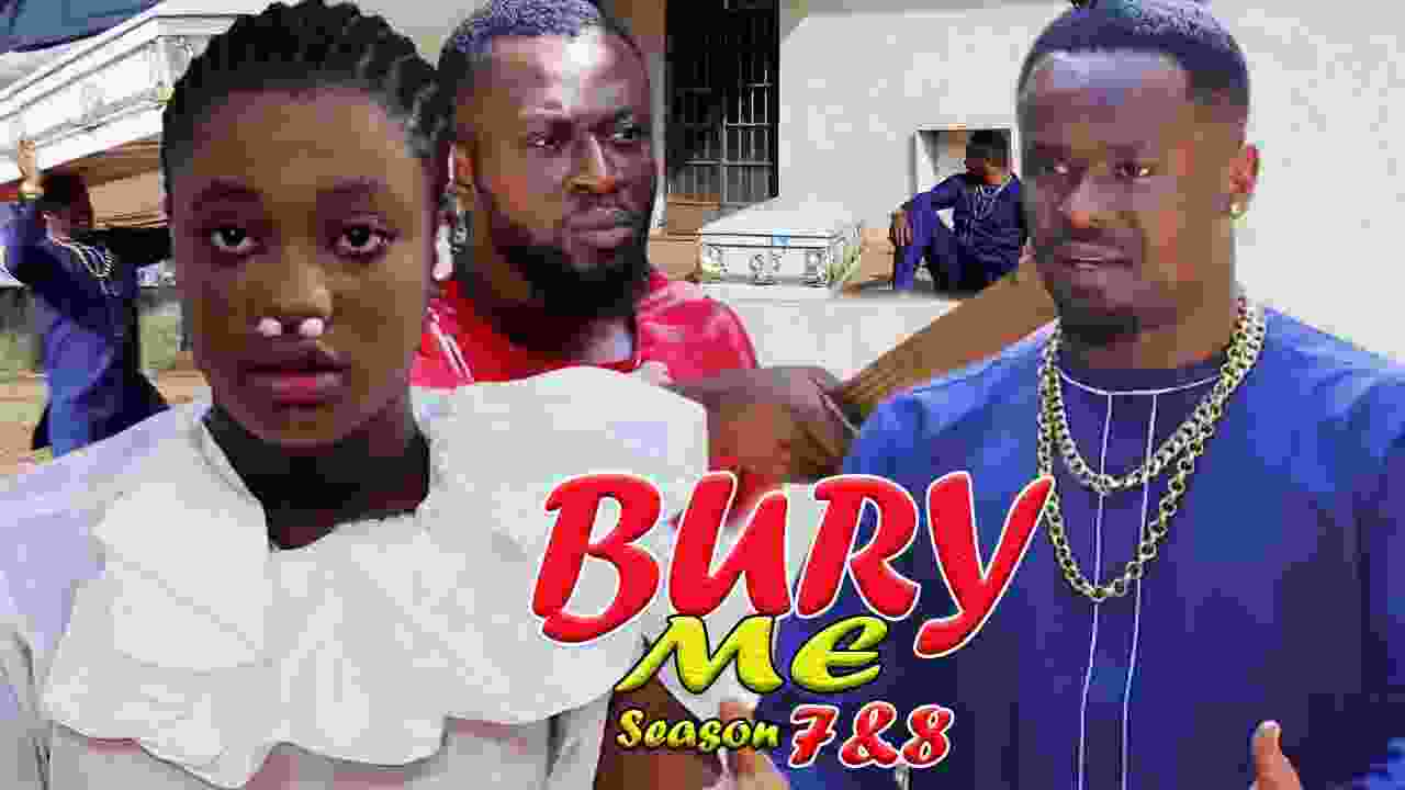 Bury Me Season 8 Latest Nigerian 2021 Nollywood Movie