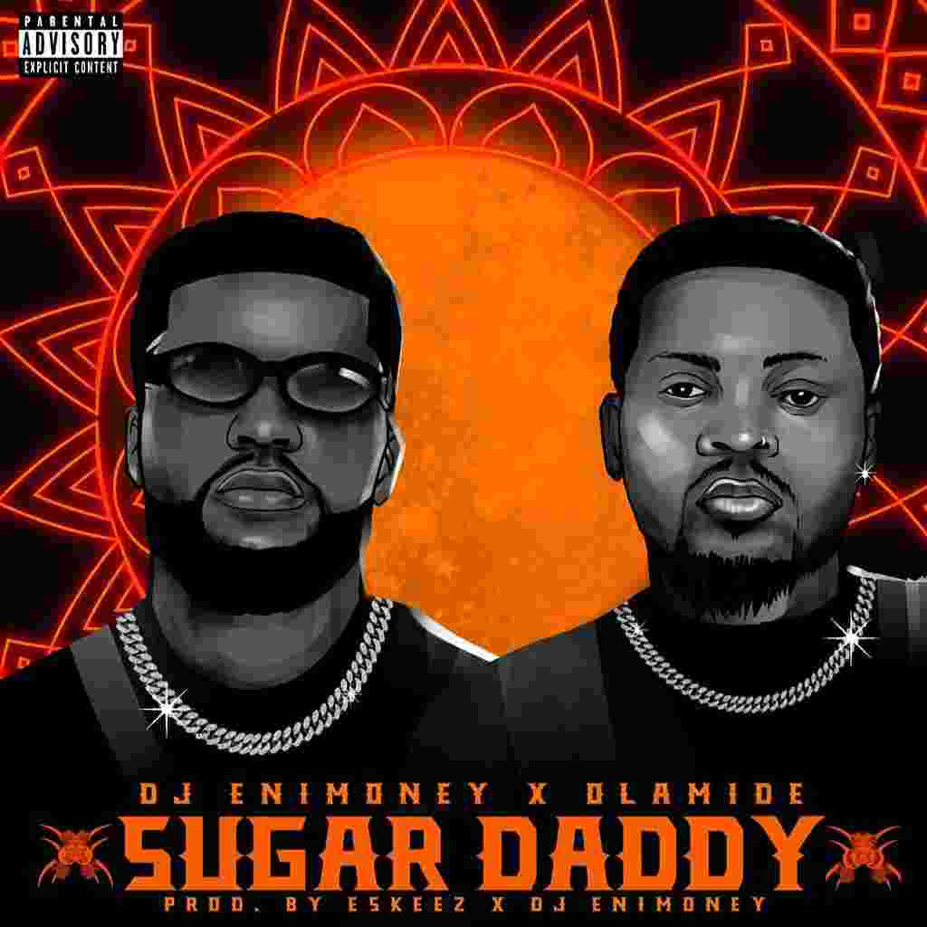 DJ Enimoney Ft. Olamide - Sugar Daddy