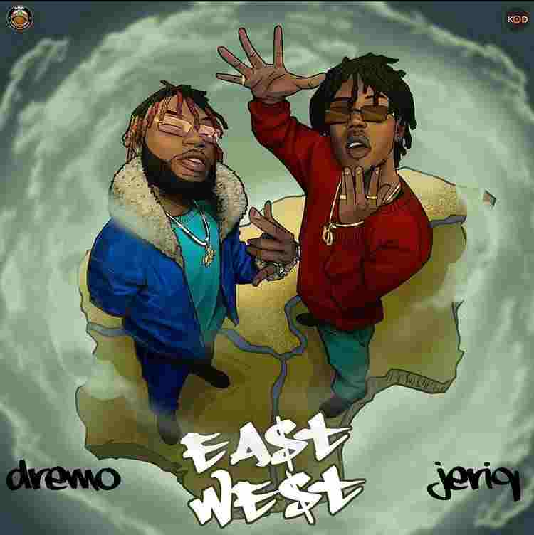 Dremo Ft. JeriQ - East and West (EP)