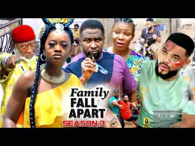 Family Fall Apart Season 3 Latest Nigerian 2021 Nollywood Movie