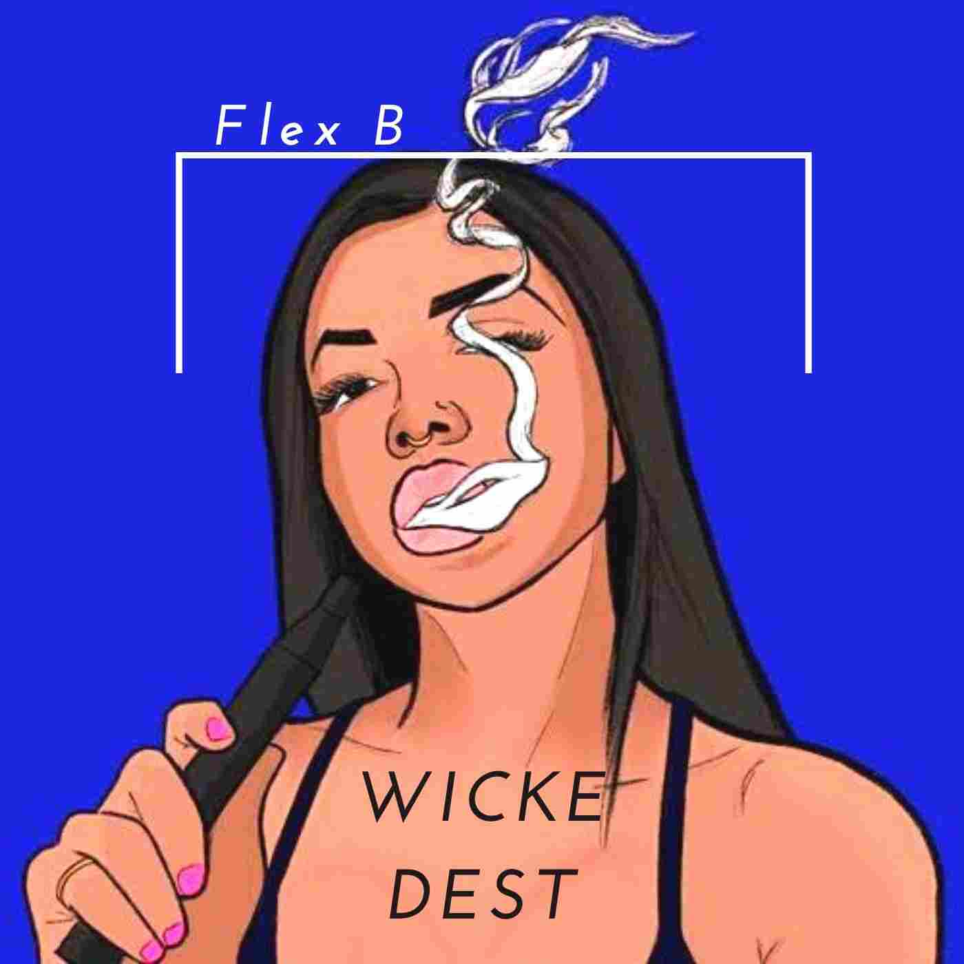 Flex B - Wickedest