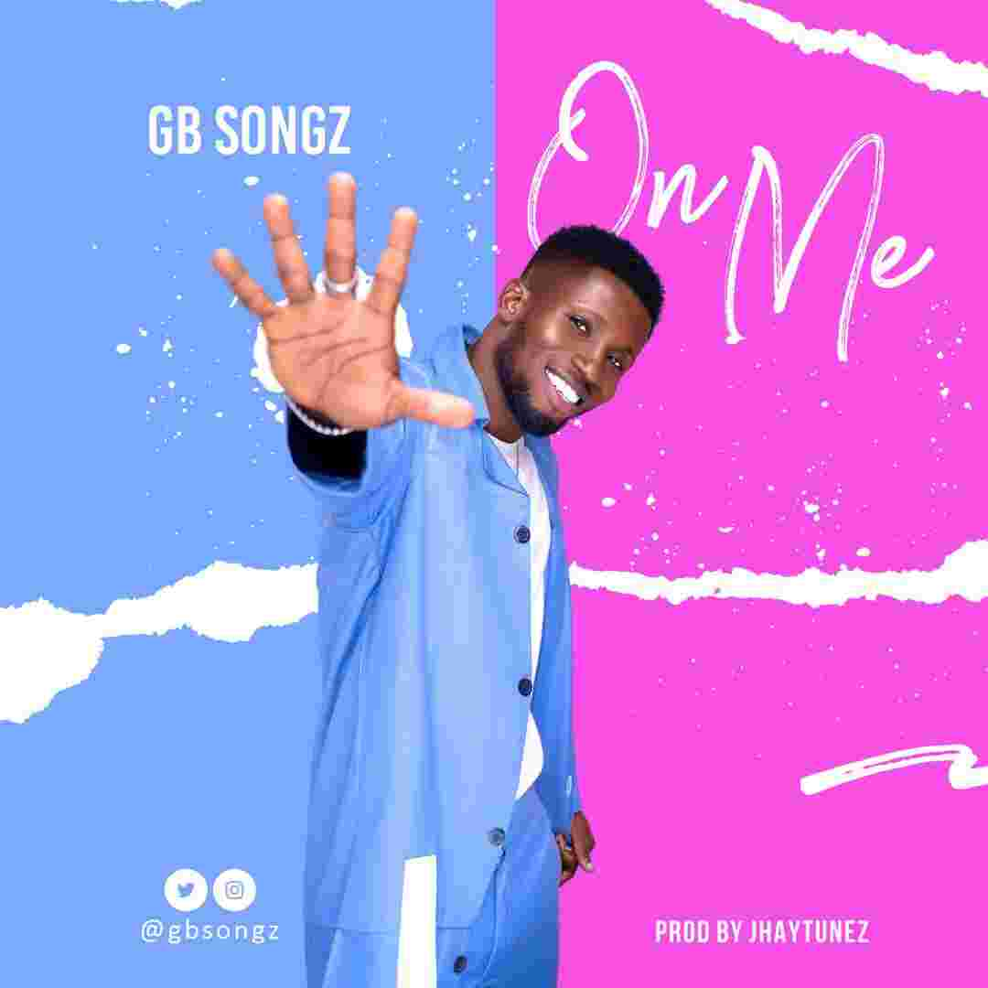GB Songz - On Me