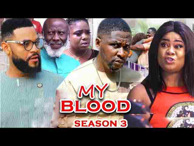 My Blood Season 3 Latest Nigerian 2021 Nollywood Movie