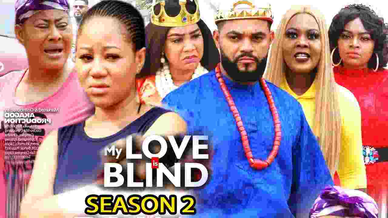My Love Is Blind Season 2 Latest Nigerian 2021 Nollywood Movie