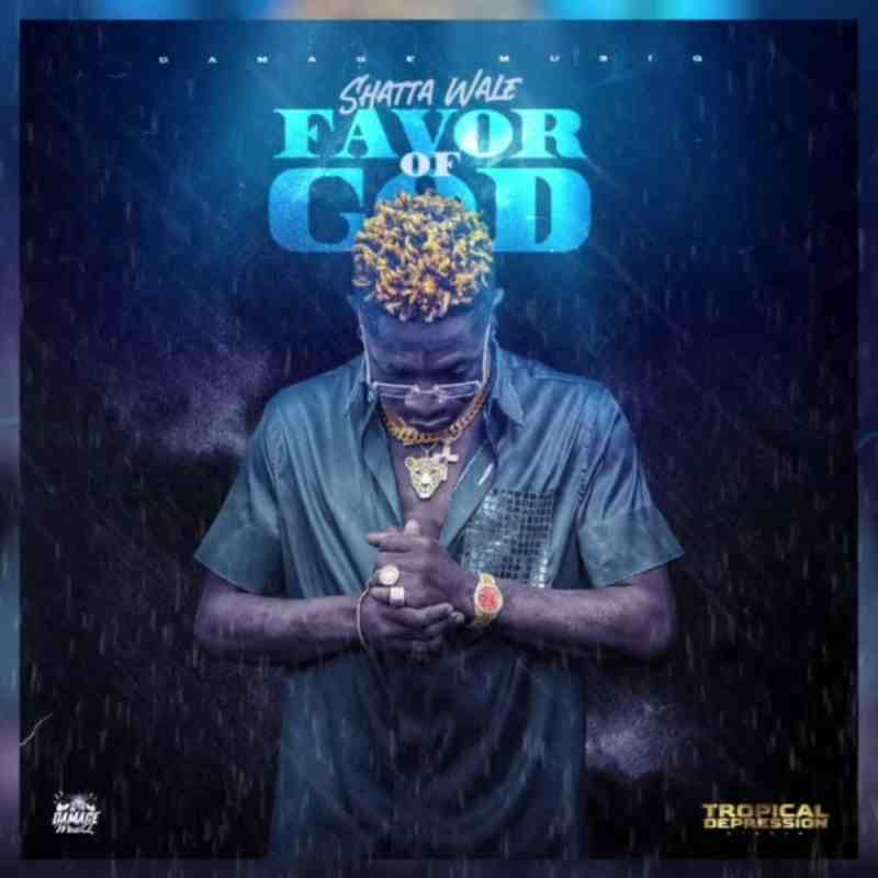 Shatta Wale - Favor Of God