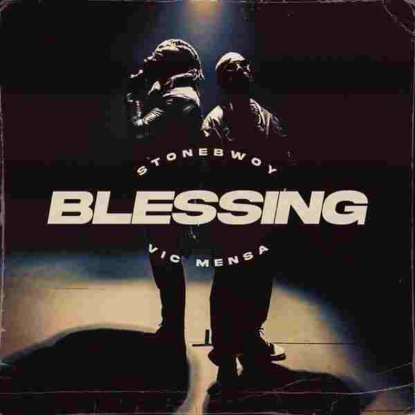 Stonebwoy - Blessing Ft. Vic Mensa