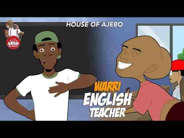 House Of Ajebo – Warri English teacher (Comedy Video)