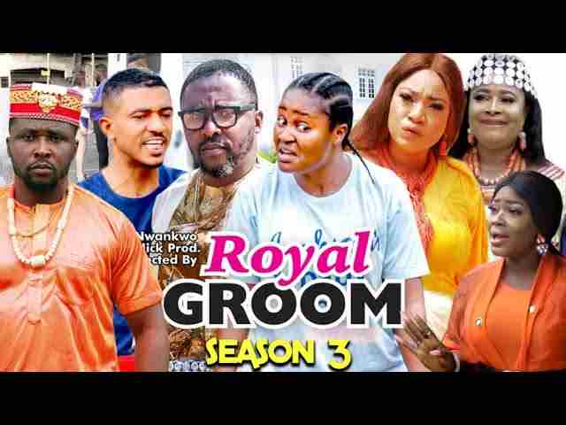 Royal Groom Season 3 Latest Nigerian 2021 Nollywood Movie
