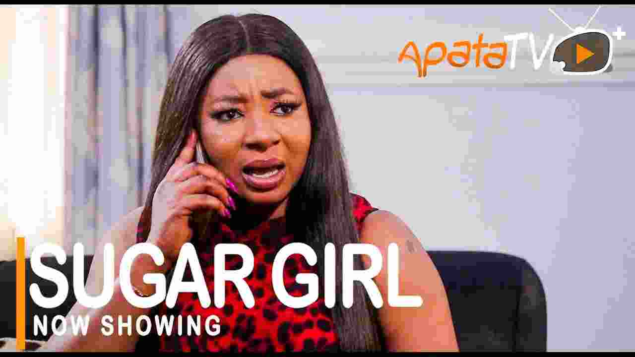 Sugar Girl Latest Yoruba Movie 2021 Drama (Movie)