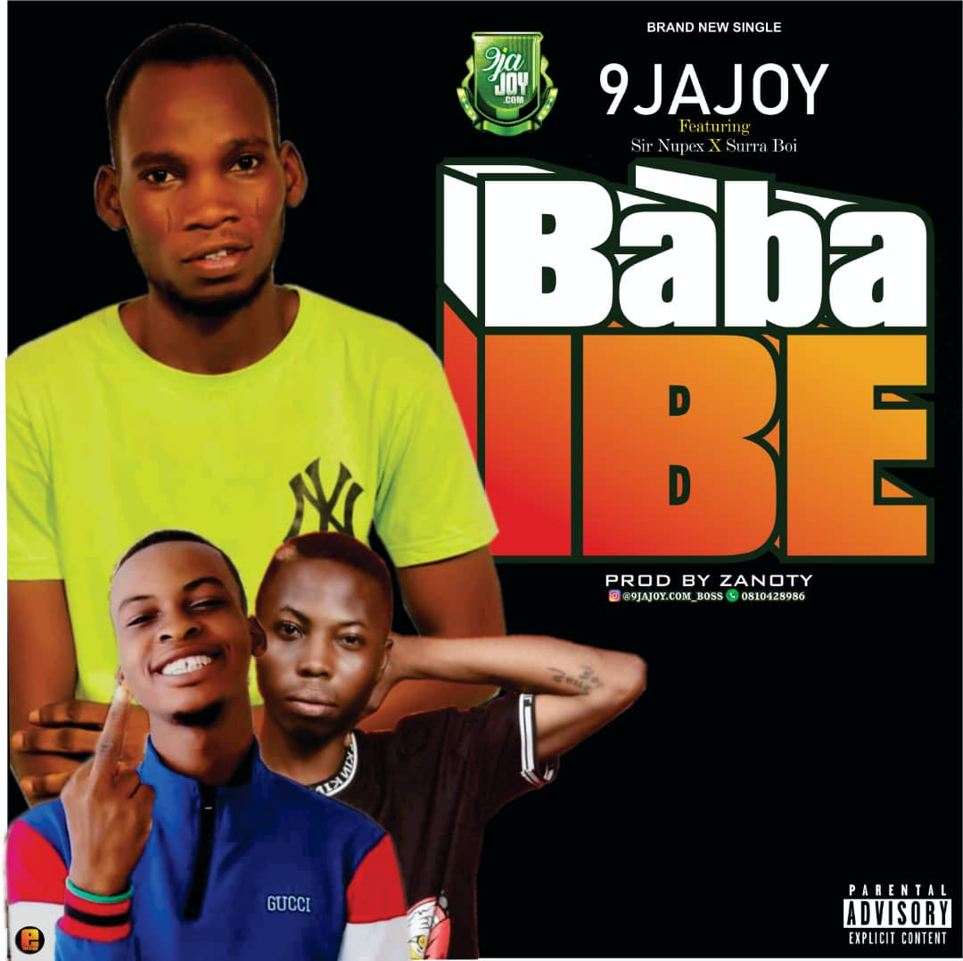 9jajoy Ft. Sir Nupex & Surra Boi - Baba Ibe