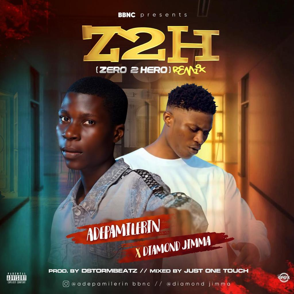 Adepamilerin Ft. Diamond Jimma - Zero To Hero (Remix)