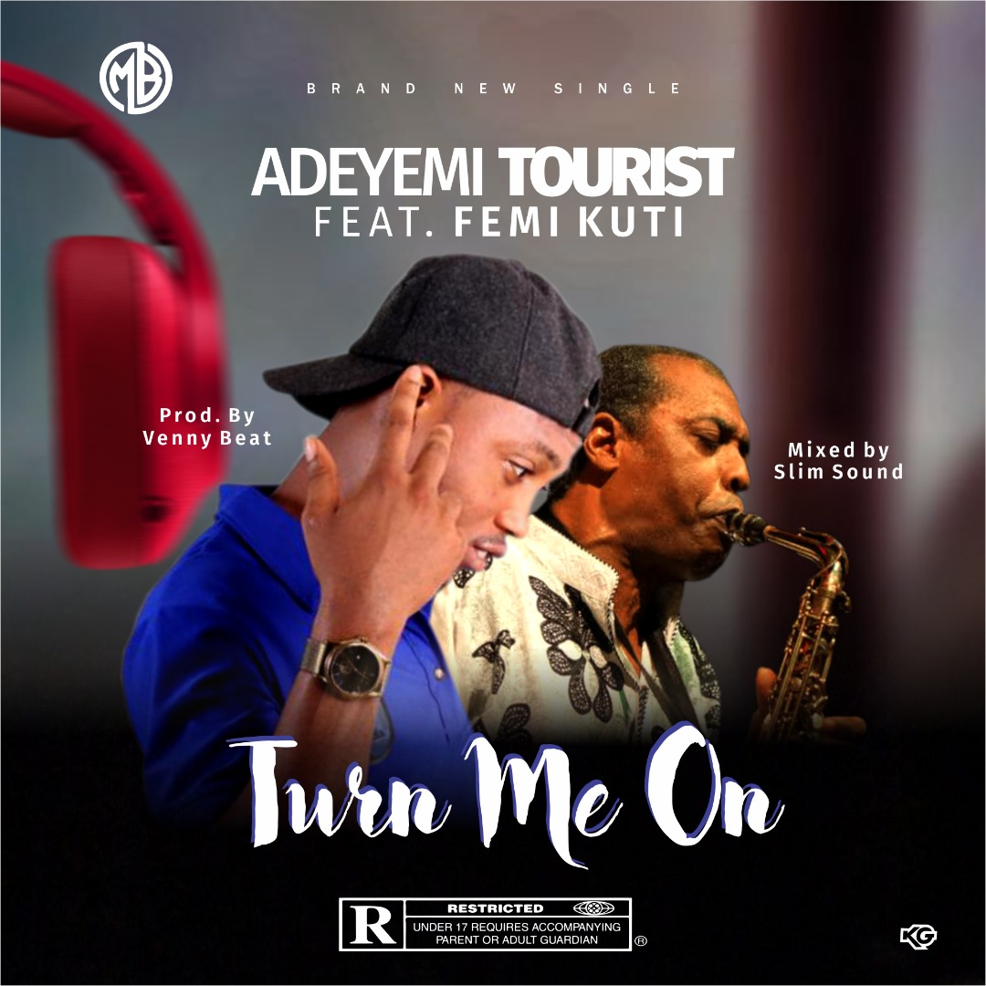 Adeyemi Tourist Ft. Femi Kuti - Turn Me On
