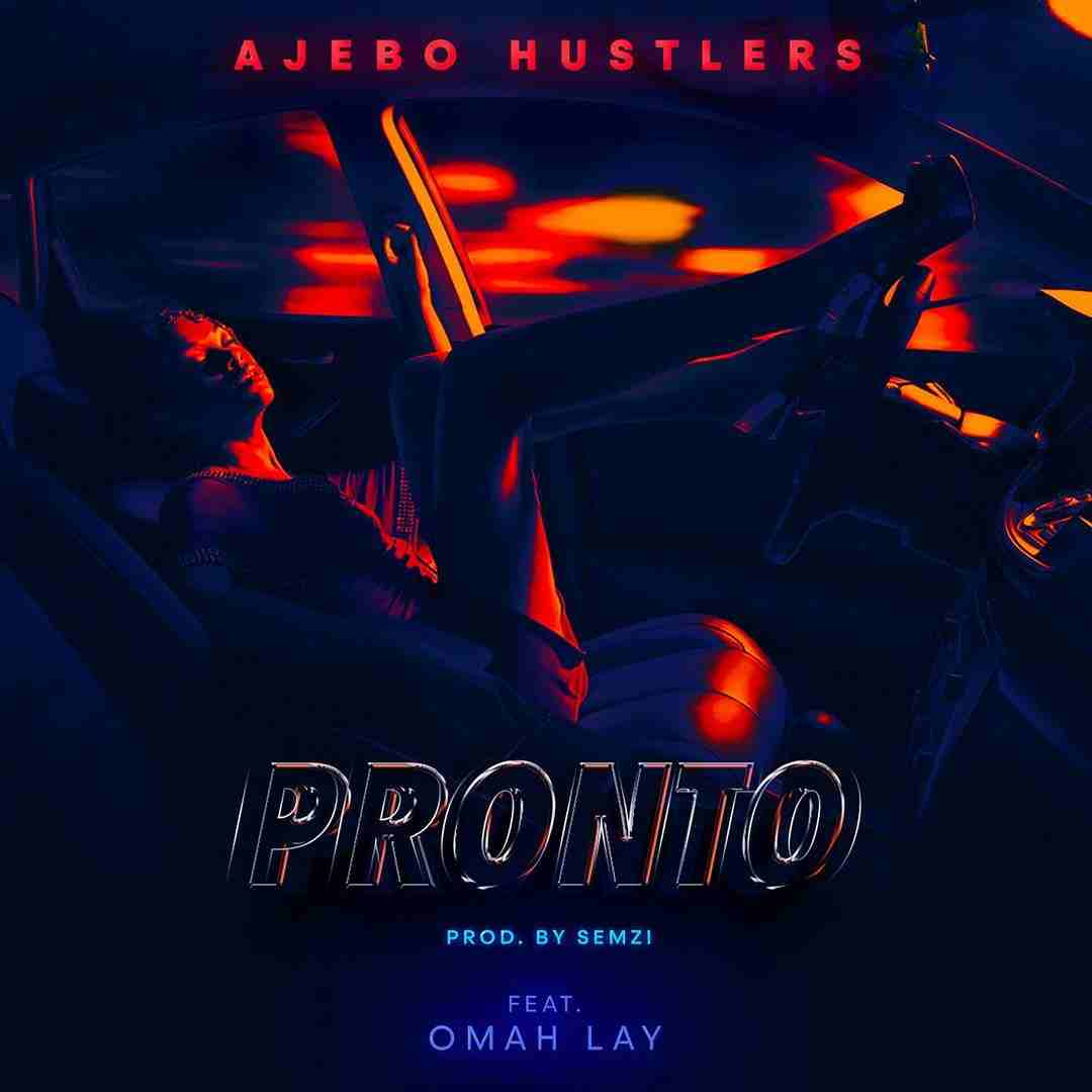 Ajebo Hustler - Pronto Ft. Omah Lay