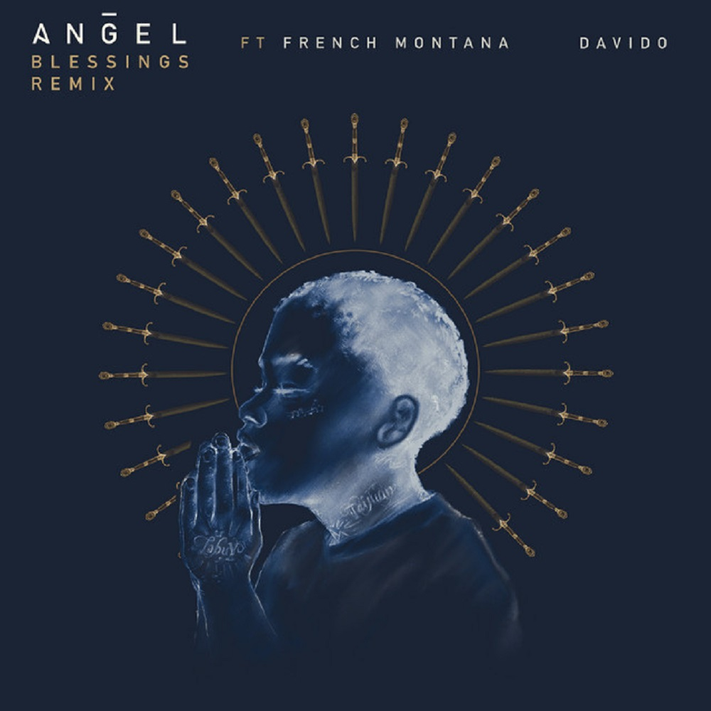 Angel Ft. French Montana & Davido - Blessings (Remix)
