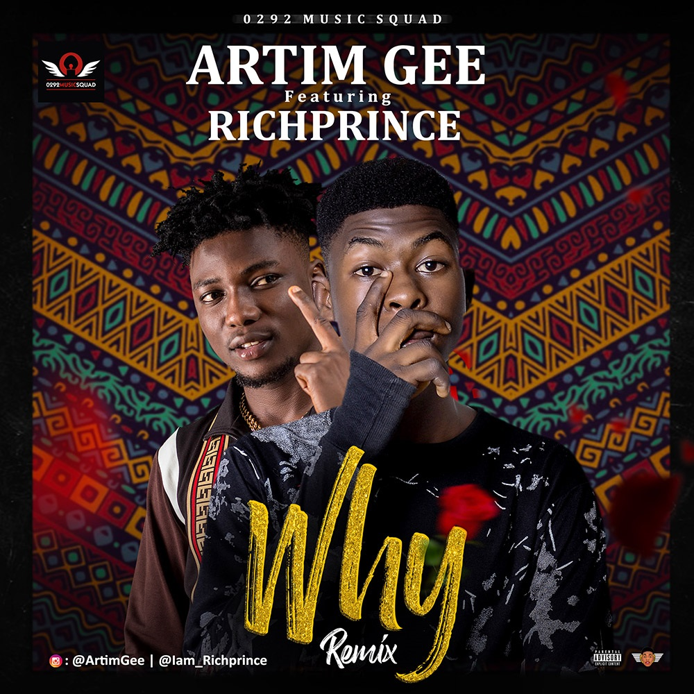 Artim Gee Ft. Richprince - Why (Prod. By DJ Coublon)