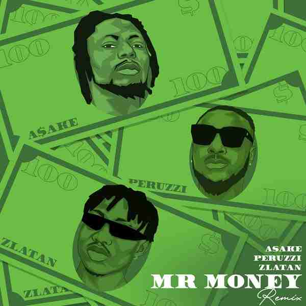 Asake Ft. Zlatan & Peruzzi - Mr Money (Remix)