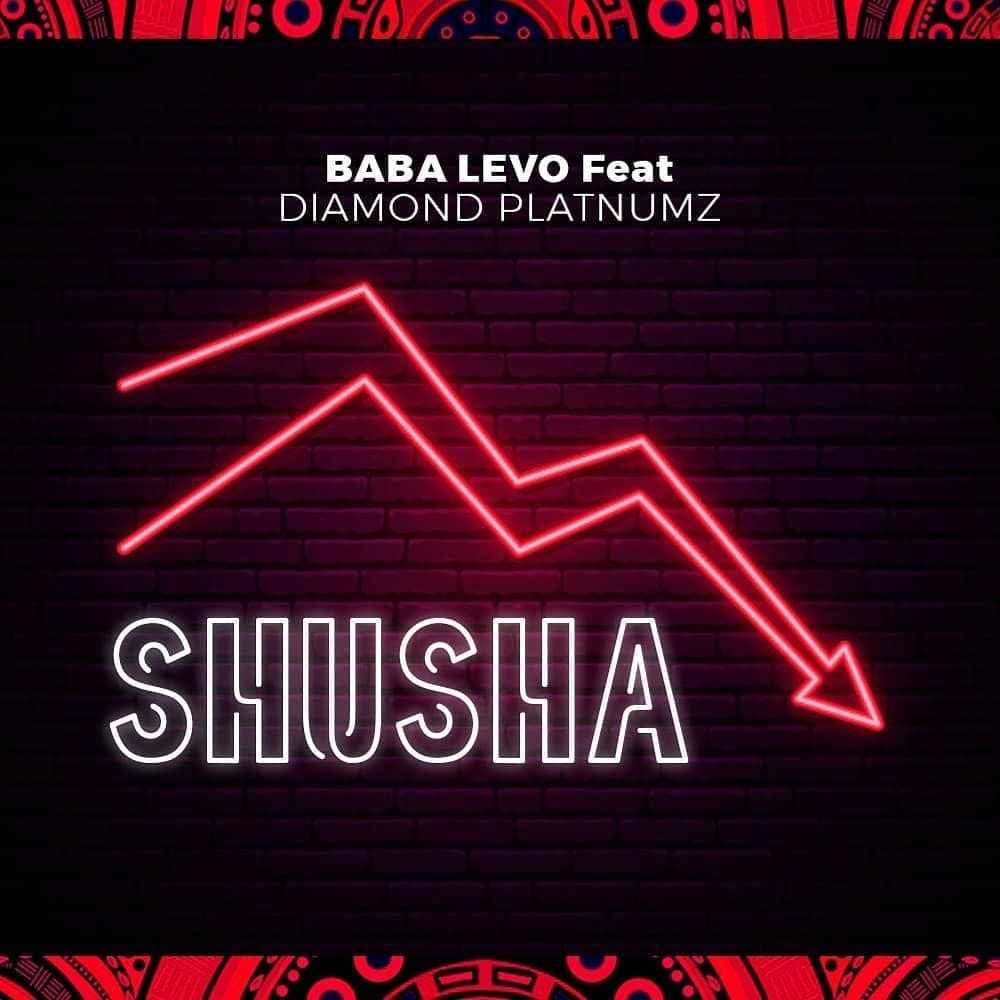 Baba Levo - Shusha Ft. Diamond Platnumz