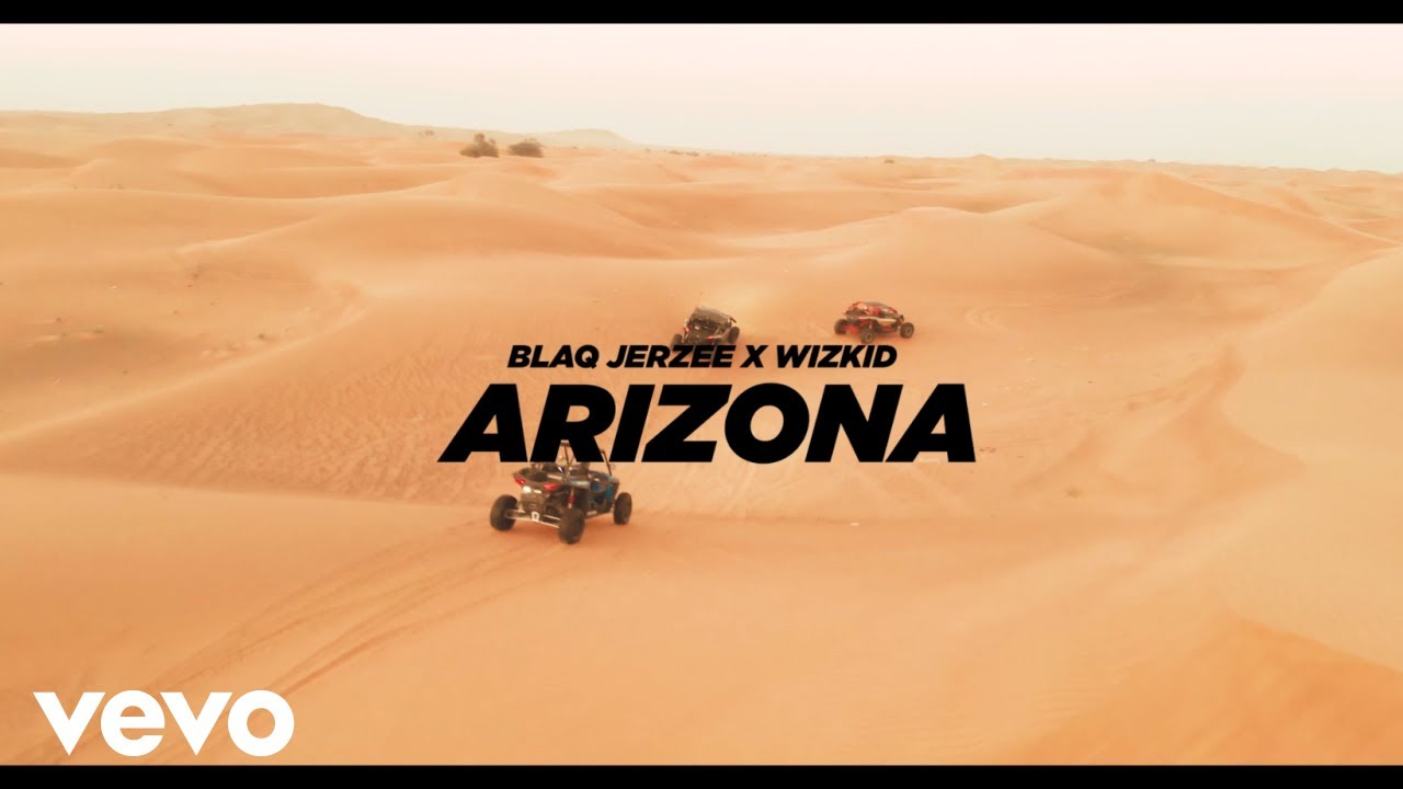 Blaq Jerzee Ft. Wizkid - Arizona (Official Video)