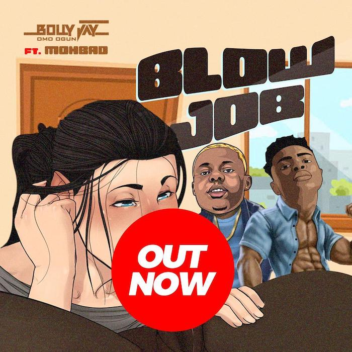 Bolly Jay Ft. Mohbad - Blow Job
