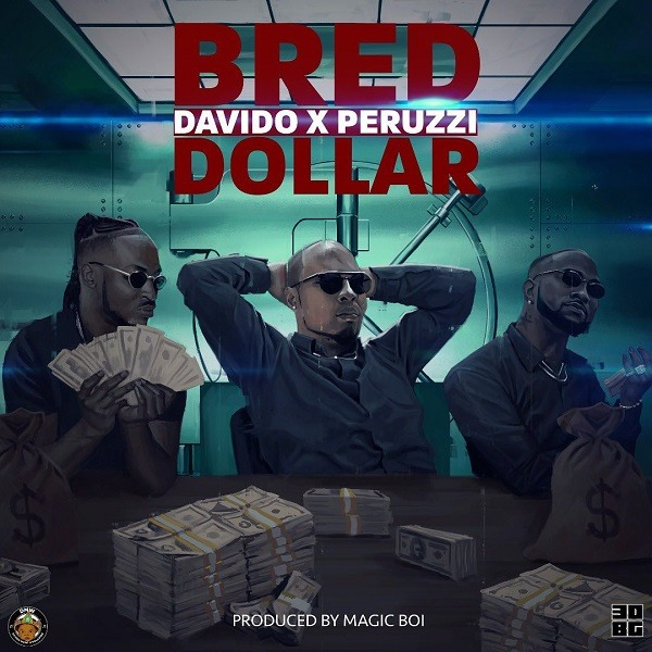 B-Red Ft. Davido & Peruzzi - Dollar