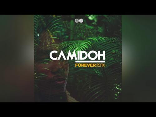 Camidoh - Forever (Refix)
