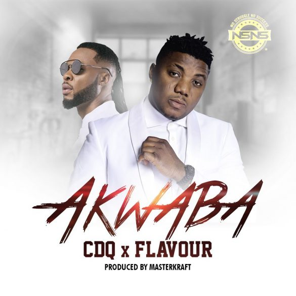 CDQ Ft. Flavour - Akwaba (Prod. By MasterKraft)