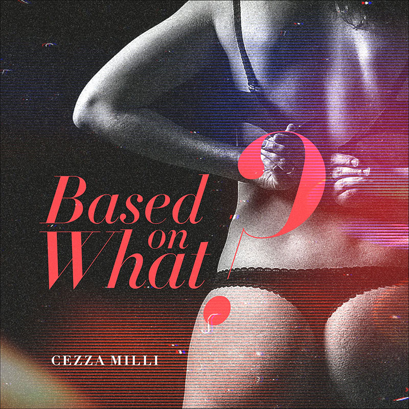 Ceeza Milli - Based On What