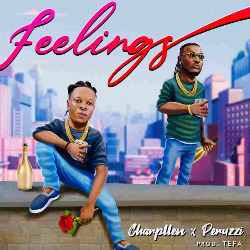Charpllen Ft. Peruzzi - Feelings