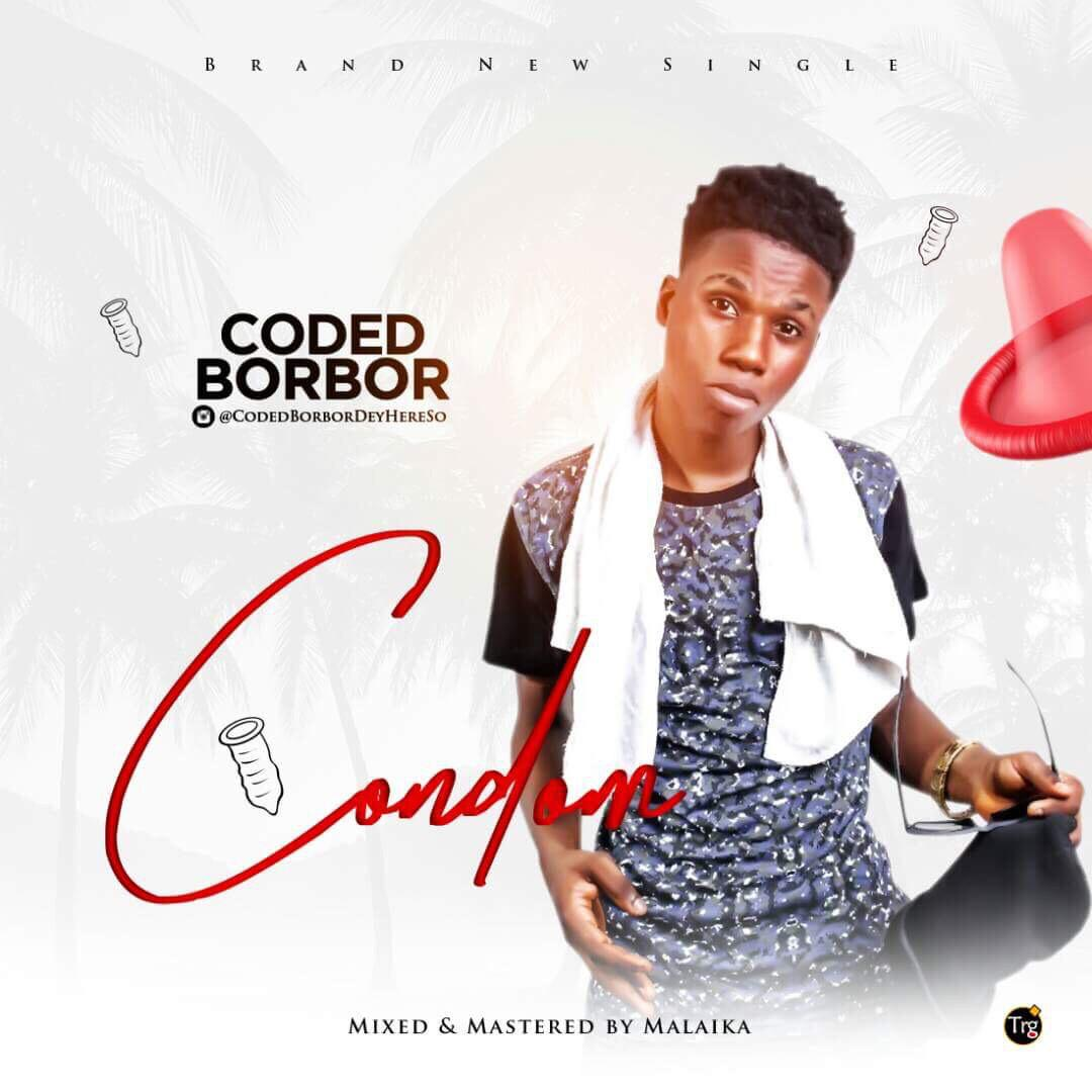 Coded BorBor - Condom (Prod. By Malaika)