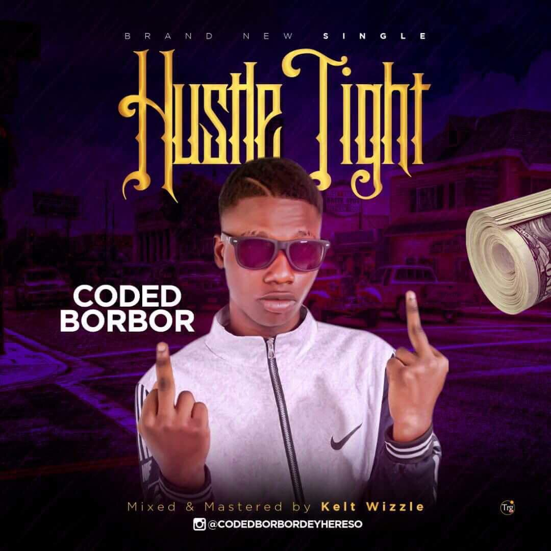 Coded BorBor - Hustle Tight