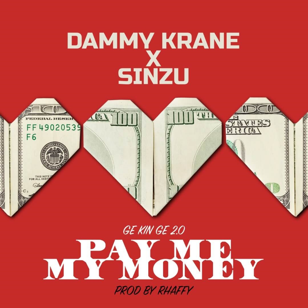 Dammy Krane Ft. Sinzu - Pay Me My Money Remix (GE Kin GE 2.0)