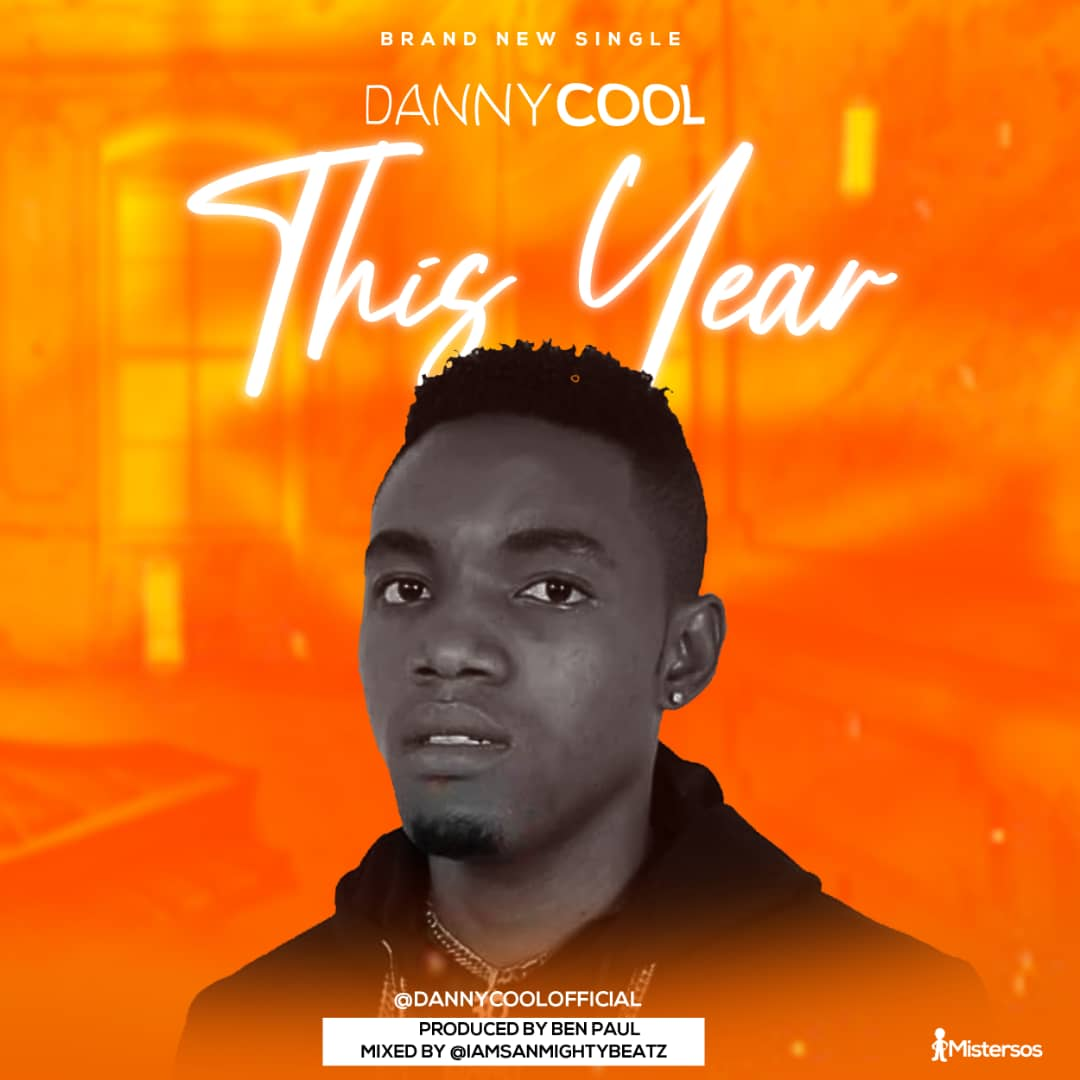 Danny Cool - This Year (Prod. By Ben Paul)