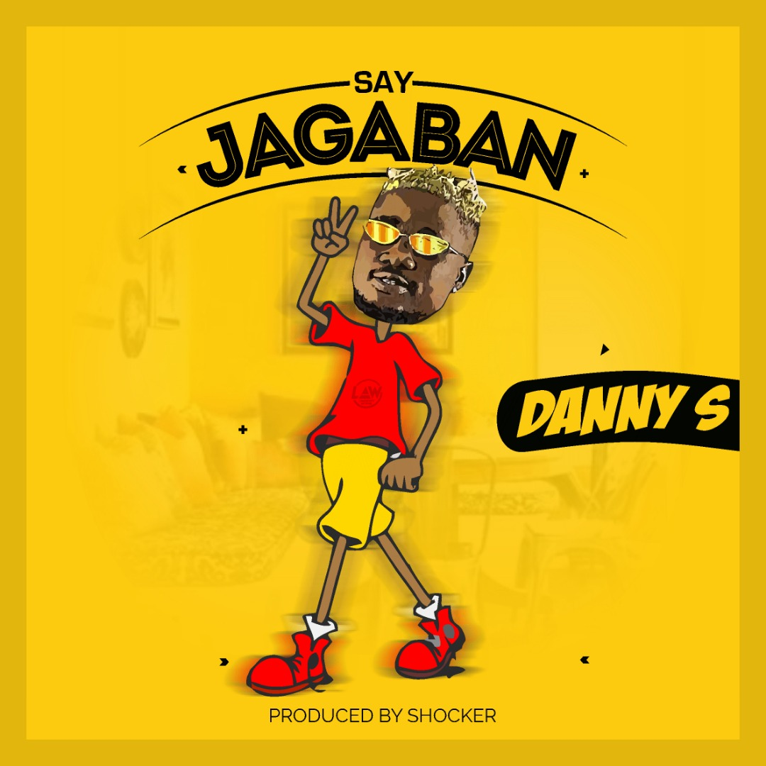 Danny S - Say Jagaban (Prod. By Shocker)