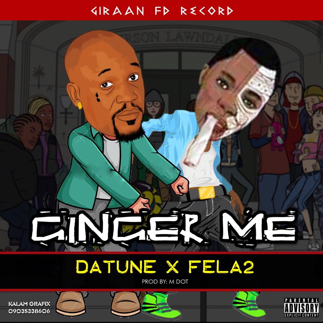 DaTune Ft. Fela2 - Ginger Me