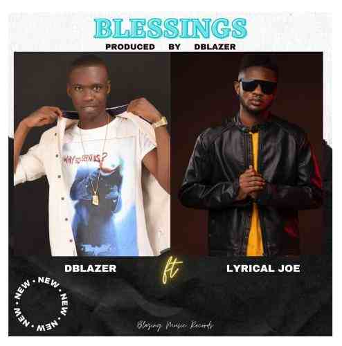 Dblazer Ft. Lyrical Joe - Blessings