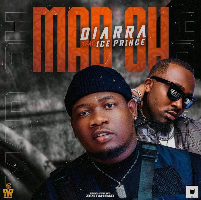 Diara Ft. Ice Prince - Mad Oh