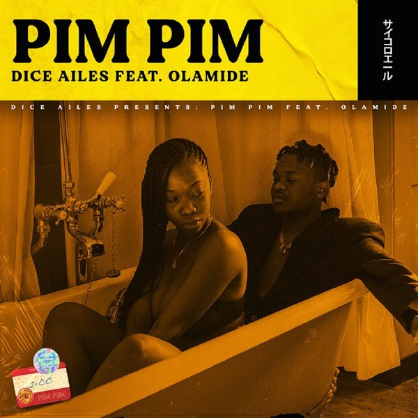 Dice Ailes Ft. Olamide - Pim Pim (Prod. By Cracker)