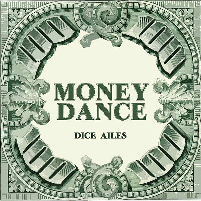 Dice Ailes - Money Dance