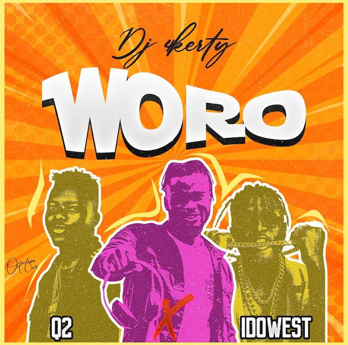 DJ 4Kerty Ft. Idowest & Q2 - Woro