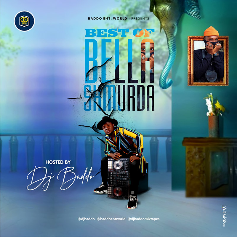 DJ Baddo - Best Of Bella Shmurda Mix (Mixtape)