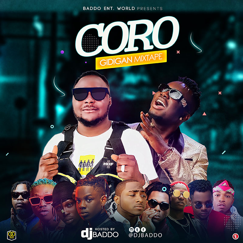 DJ Baddo - Coro Gidigan Mix (Mixtape)