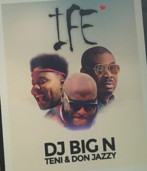 DJ Big N Ft. Teni & Don Jazzy - Ife