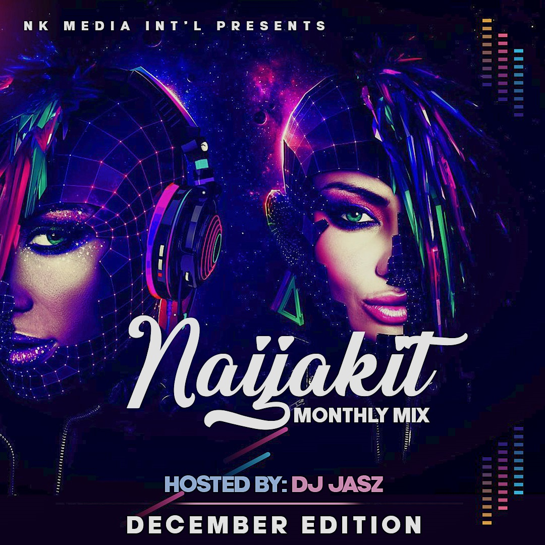 DJ Jasz - Naijakit Monthly Mixtape (December Edition)