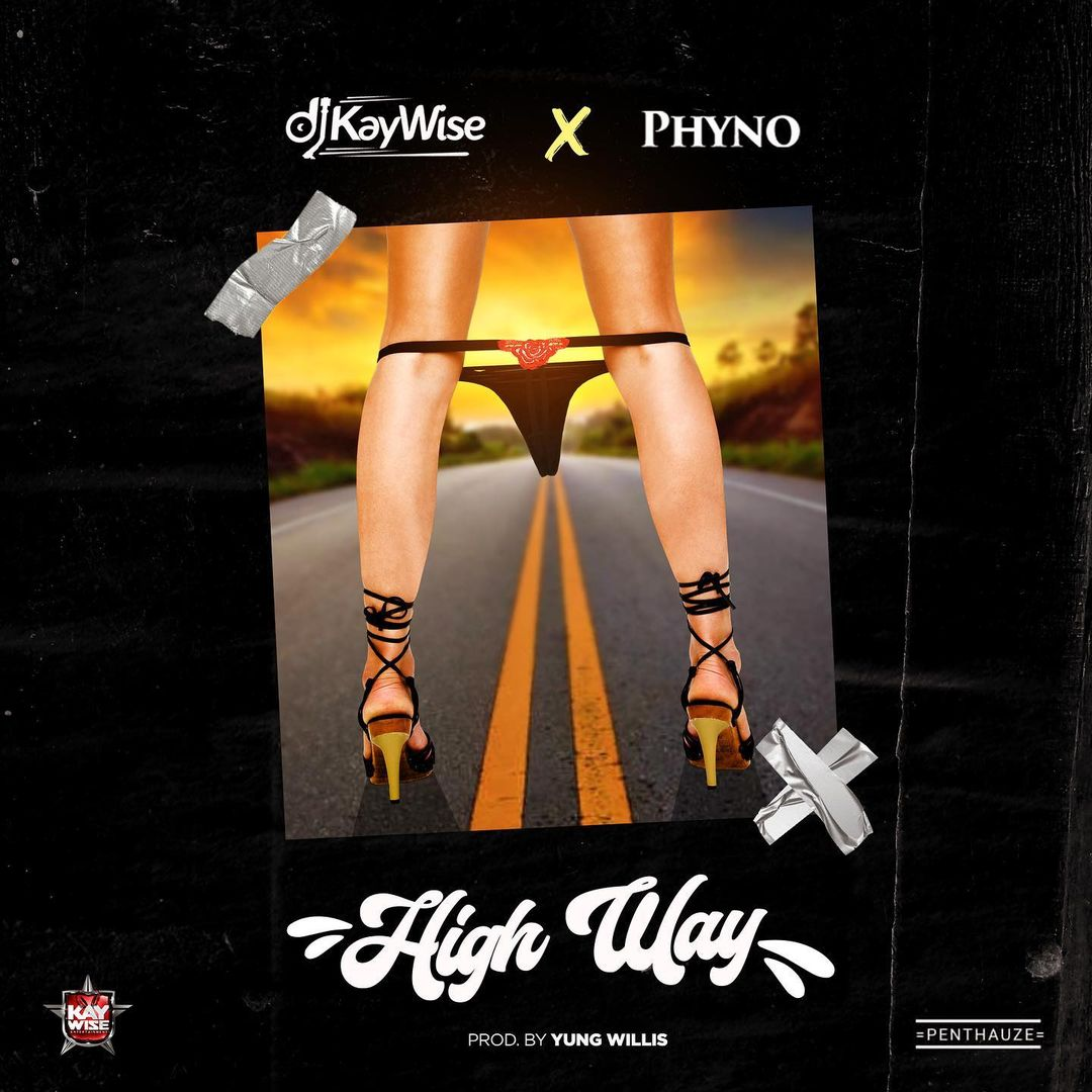 DJ Kaywise - High Way Ft. Phyno